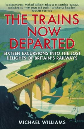 ISBN: 9780099590583 - The Trains Now Departed