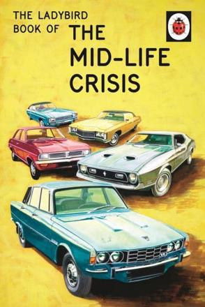 ISBN: 9780718183530 - The Ladybird Book of the Mid-Life Crisis