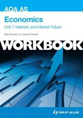ISBN: 9781444164572 - AQA AS Economics: Markets and Market Failure (Unit 1)