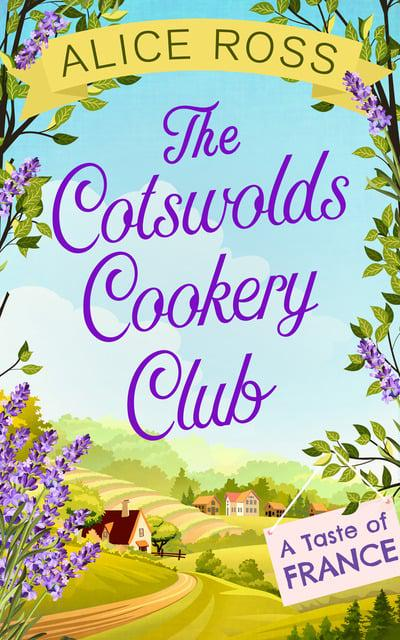 Cotswolds Cookery Club: A Taste of France - Book 3
