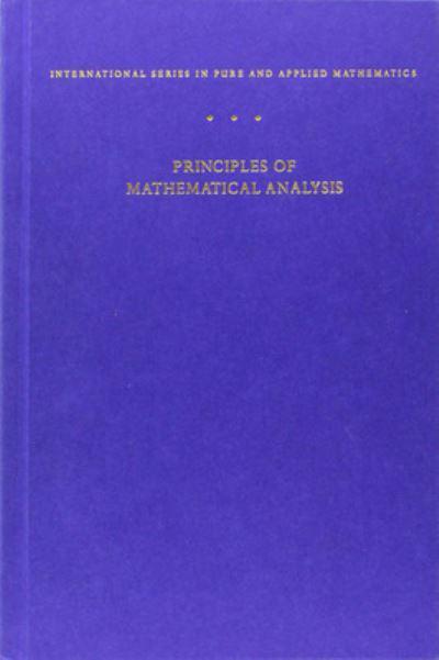 Principles of Mathematical Analysis : Walter Rudin (author
