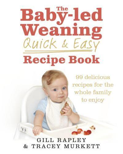 The baby led weaning quick easy recipe book gill rapley author jacket the baby led weaning quick easy recipe book forumfinder Image collections