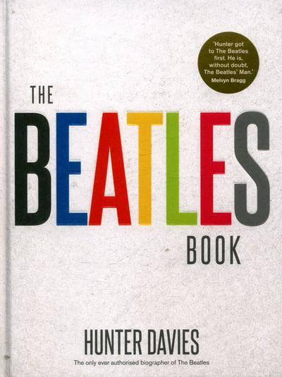 The Beatles Book Hunter Davies Author 9780091958619 Blackwells