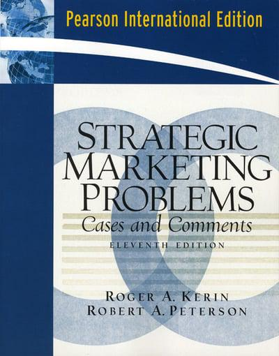 strategic marketing problems by kerin and peterson Read and download strategic marketing problems cases and comments roger kerin robert a peterson prentice hall free ebooks in pdf format strategic marketing strategic marketing strategic marketing hbrs 10 must.