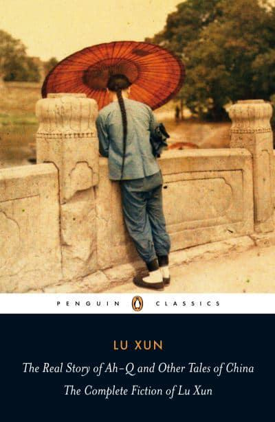 the literary work of lu xun chinas greatest modern writer