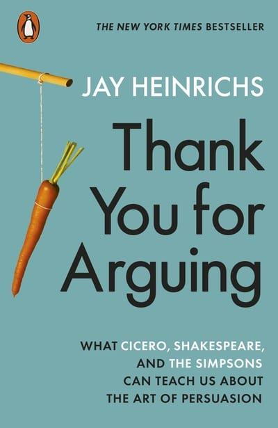 thank you for arguing what cicero shakespeare and the simpsons can teach us about the art of persuasion