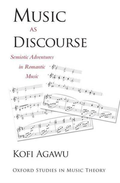 Music as Discourse : V. Kofi Agawu (author) : 9780190206406 ...