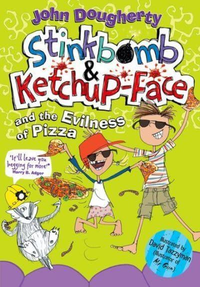 Stinkbomb & Ketchup-Face and the Evilness of Pizza