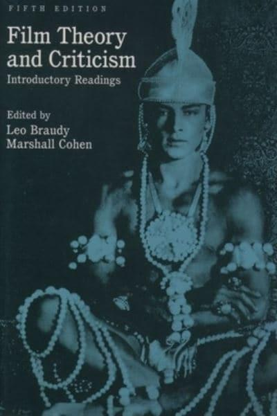 Film Theory And Criticism Leo Braudy 9780195105988 Blackwell S