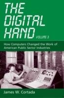 The digital hand. Volume III How computers changed the work of American public sector industries