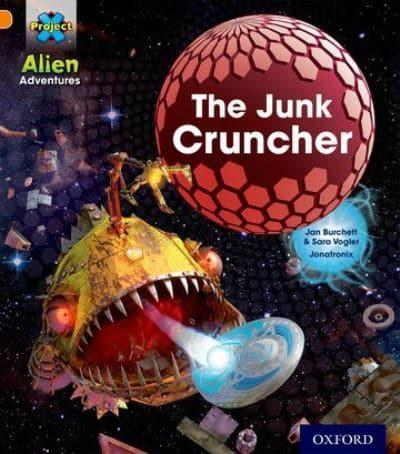 Project X: Alien Adventures: Orange: The Junk Cruncher