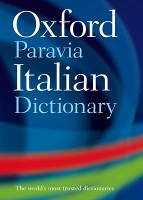 Oxford-Paravia Italian Dictionary : Oxford Dictionaries