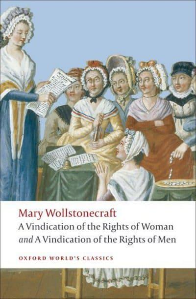 a vindication of the rights of Mary wollstonecraft, often described as the first major feminist, is remembered  principally as the author of a vindication of the rights of woman (1792), and.