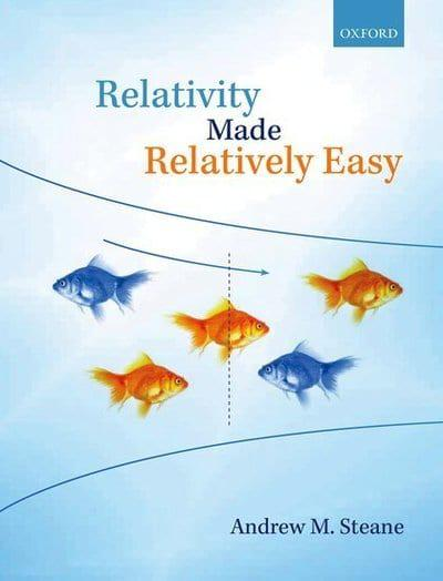 Relativity Made Relatively Easy : Andrew M Steane (author