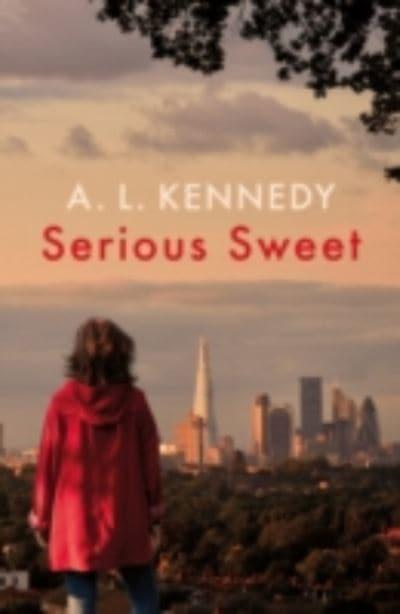 Serious Sweet A L Kennedy Author 9780224098441 Blackwells