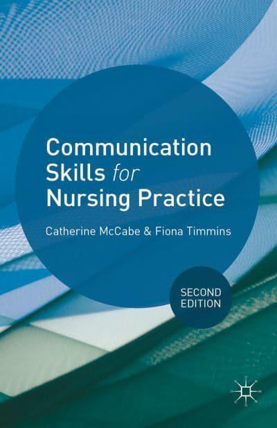Practical Gifts For Nurses: Communication Skills For Nursing Practice : Catherine