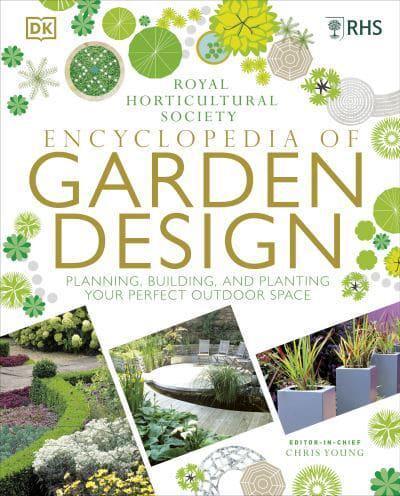 Encyclopedia Of Garden Design : Chris Young (author