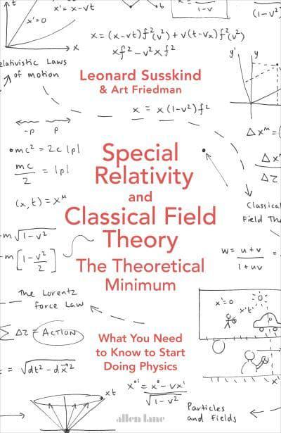 Special Relativity And Classical Field Theory Leonard Susskind