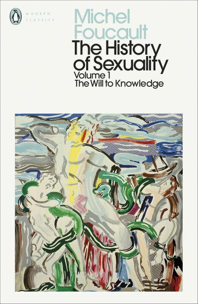 The History of Sexuality. Volume 1 The Will to Knowledge