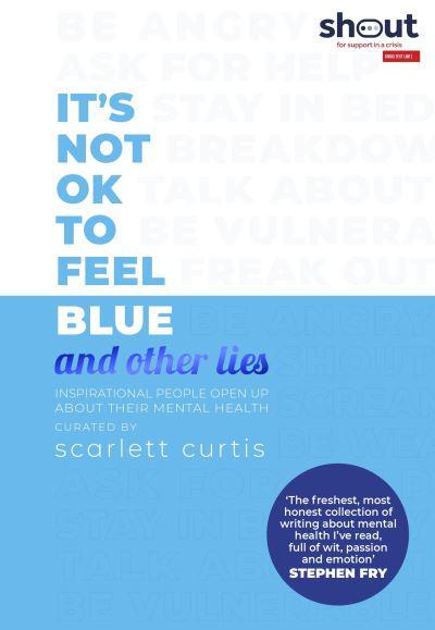 It's Not OK to Feel Blue and Other Lies