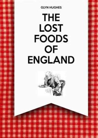 The Lost Foods of England