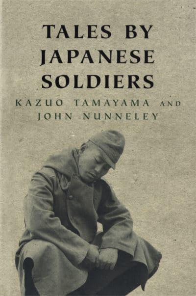 Tales by Japanese Soldiers of the Burma Campaign 1942-1945