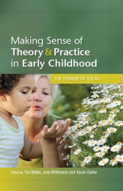 Making Sense Of Theory Amp Practice In Early Childhood Tim border=