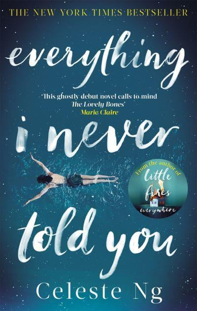 Everything I Never Told You : Celeste Ng (author