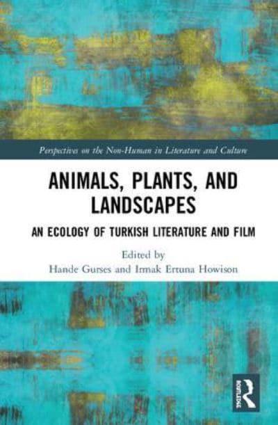 Animals Plants And Landscapes Hande Gurses Editor
