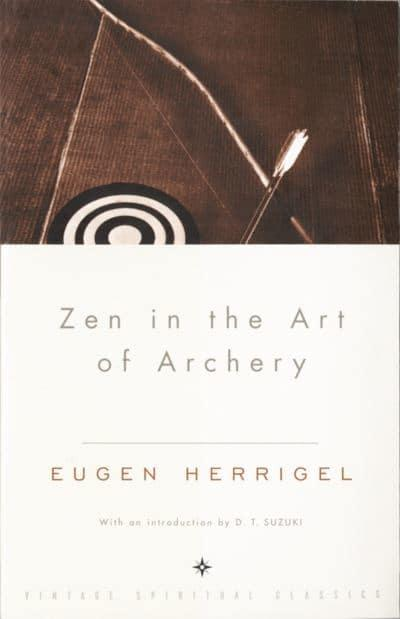 Zen in the Art of Archery by Eugen Herrigel
