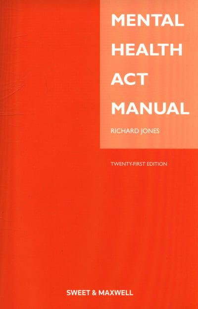 Mental Health Act Manual : Richard M Jones (author ...