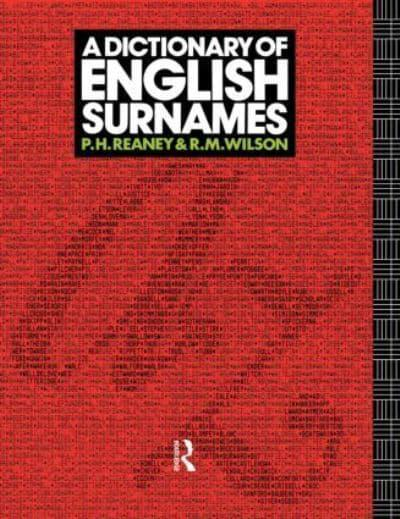 A Dictionary of English Surnames : Percy H Reaney (compiler), :  9780415057370 : Blackwell's