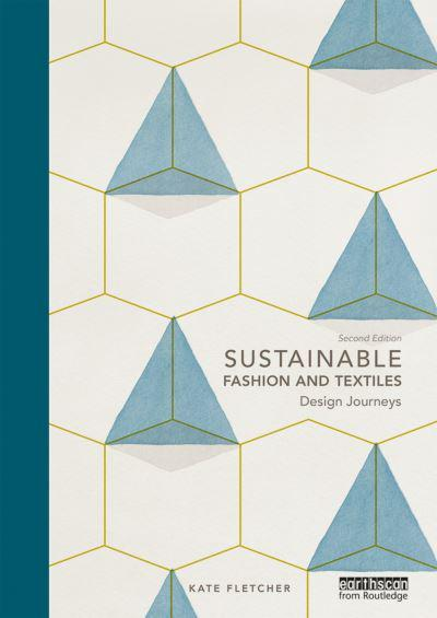 Sustainable Fashion And Textiles Kate Fletcher Author 9780415644563 Blackwell S