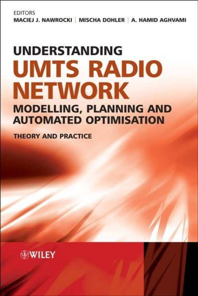Understanding UMTS Radio Network Modelling, Planning and Automated Optimisation