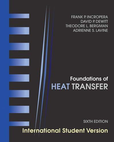 Foundations Of Heat Transfer Frank P Incropera