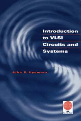 introduction to vlsi circuits and systems john p uyemura (authorjacket, introduction to vlsi circuits and systems