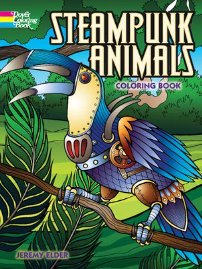 steampunk animals coloring book steampunk animals coloring book jeremy elder author
