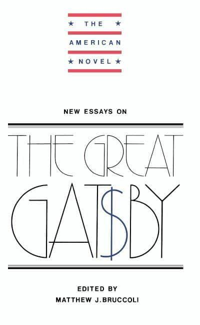 matthew bruccoli new essays on the great gatsby As the leading scholar about fitzgerald during the 1960's, matthew bruccoli  in  the introduction of the book new essays on the great gatsby, bruccoli states.