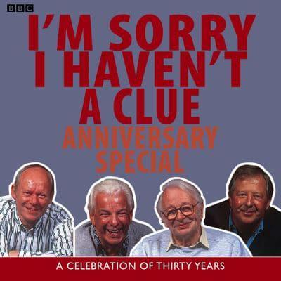 I'm Sorry I Haven't a Clue. Anniversary Special