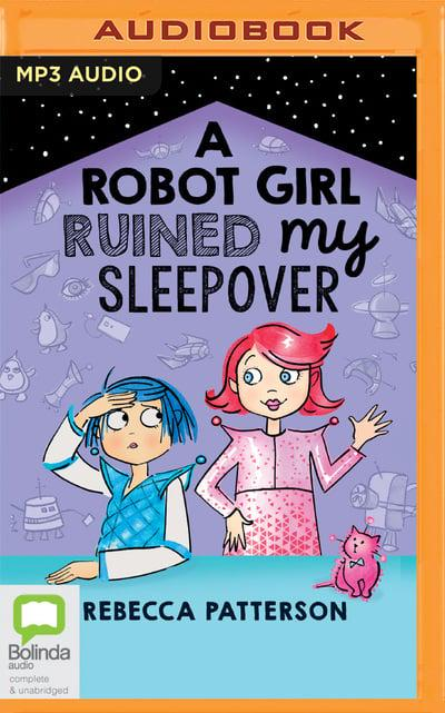 A Robot Girl Ruined My Sleepover