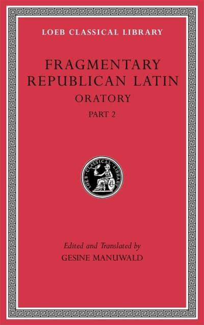 Fragmentary Republican Latin, Volume IV