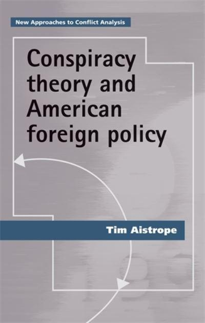 Conspiracy Theory and American Foreign Policy