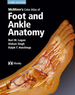 Mcminns Color Atlas Of Foot And Ankle Anatomy Bari M Logan