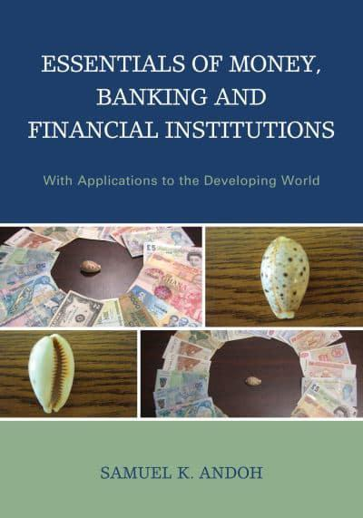 Essentials of Money, Banking and Financial Institutions