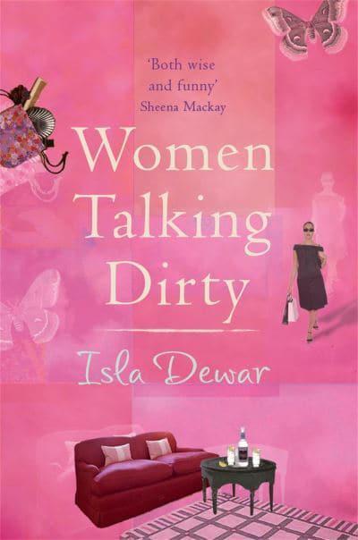 Women Talking Dirty  Isla Dewar  9780747251132  Blackwells-5645