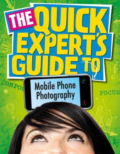 The Quick Expert's Guide to Mobile Phone Photography