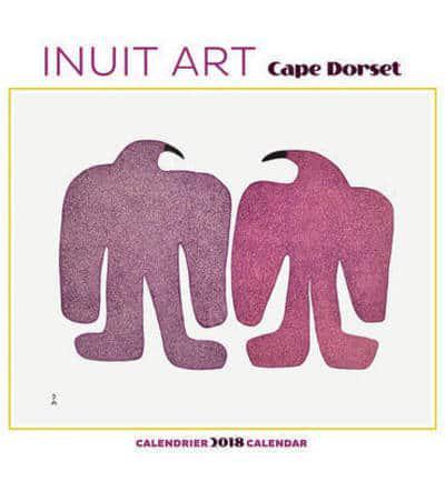 Inuit art cape dorset 2018 wall calendar