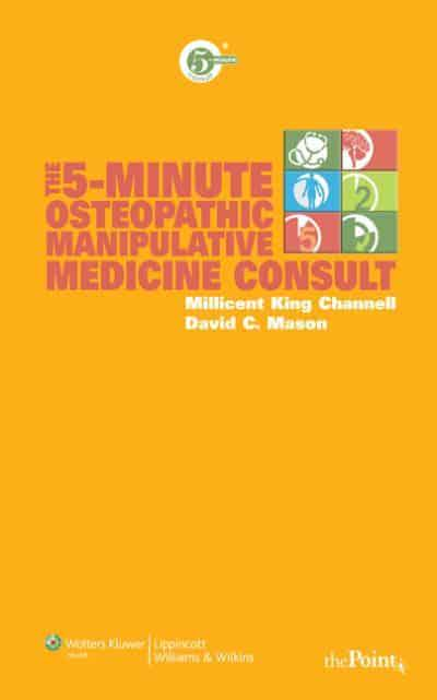 The 5 Minute Osteopathic Manipulative Medicine Consult Millicent