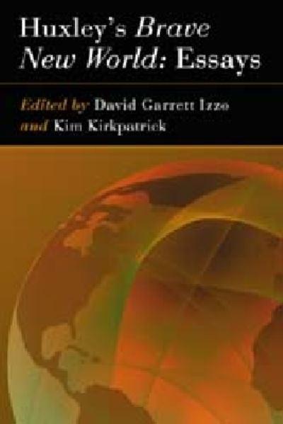 huxleys brave new world essays by david garrett izzo