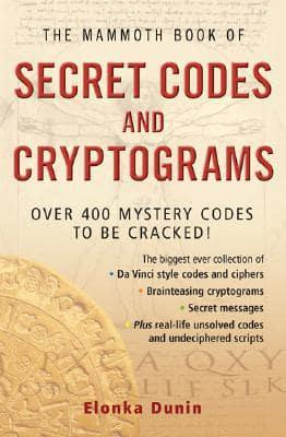 The Mammoth Book of Secret Codes and Cryptograms : Elonka Dunin